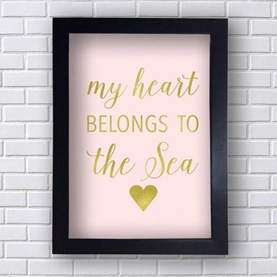 Quadro Decorativo My Heart Belongs to the sea