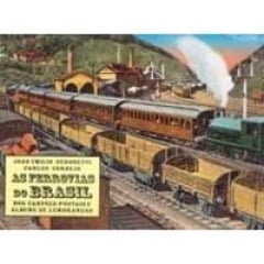 As Ferrovias do Brasil nos Cartões Postais e Álbuns de Lembranças